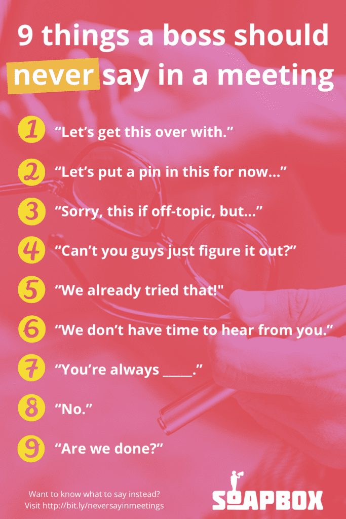 9 things a boss should never say in a meeting