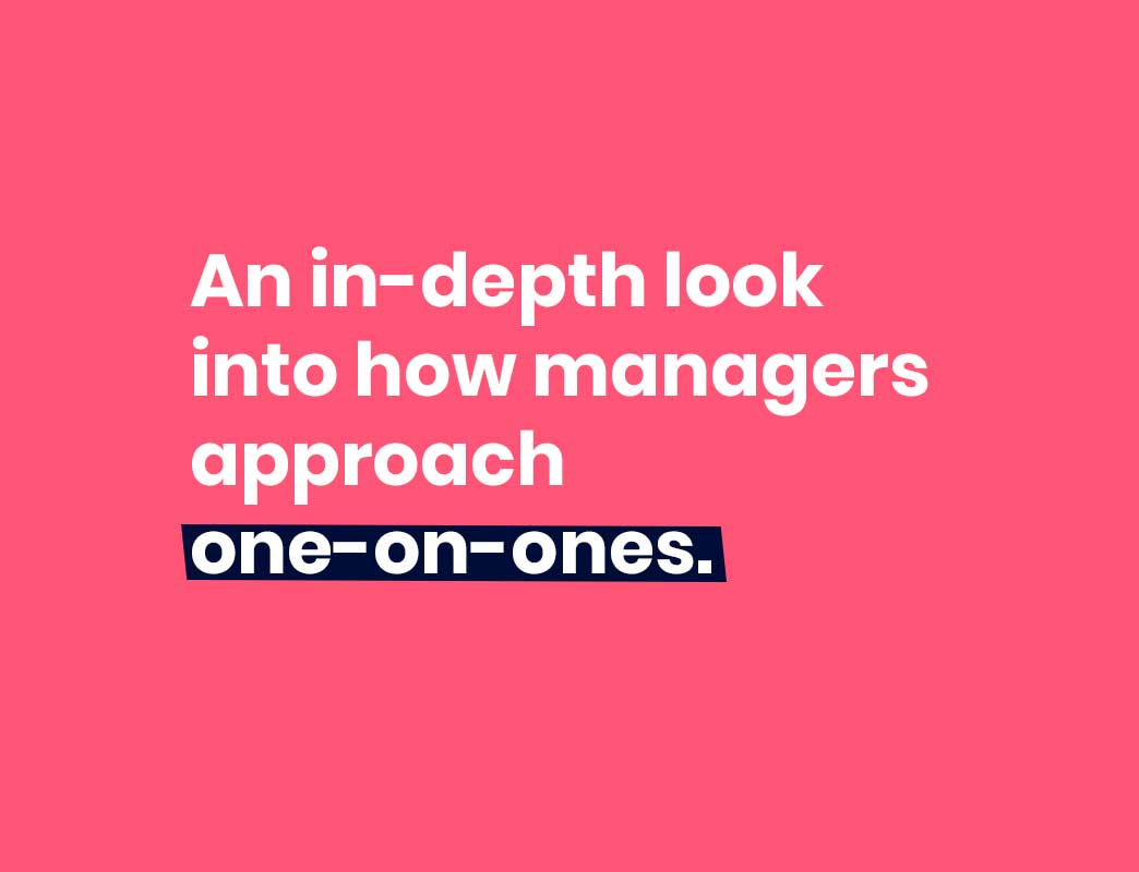 An in-depth look into how managers approach one-on-ones