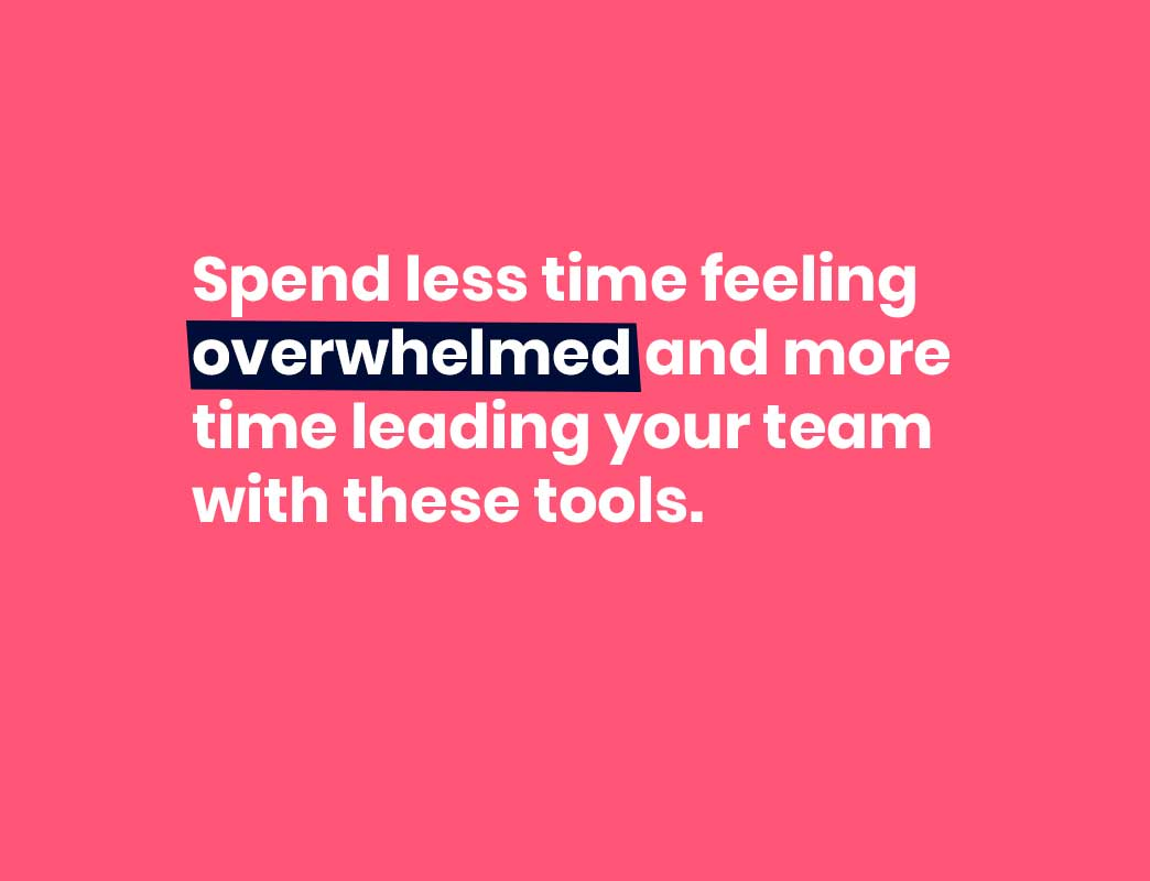 spend less time feeling overwhelmed and more time leading your team with these new manager tools