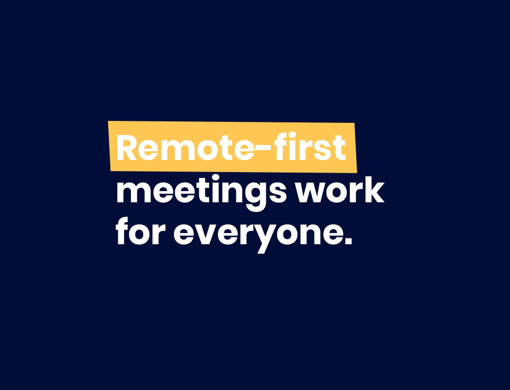 Remote first meetings