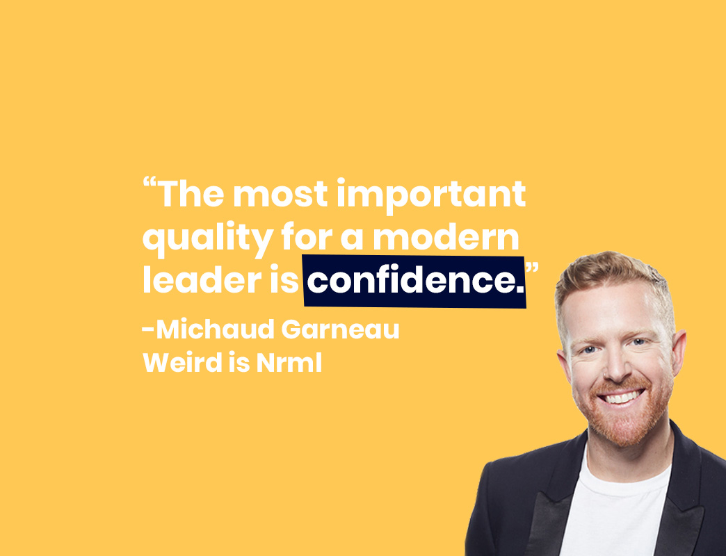 The most important quality for a modern leader is confidence