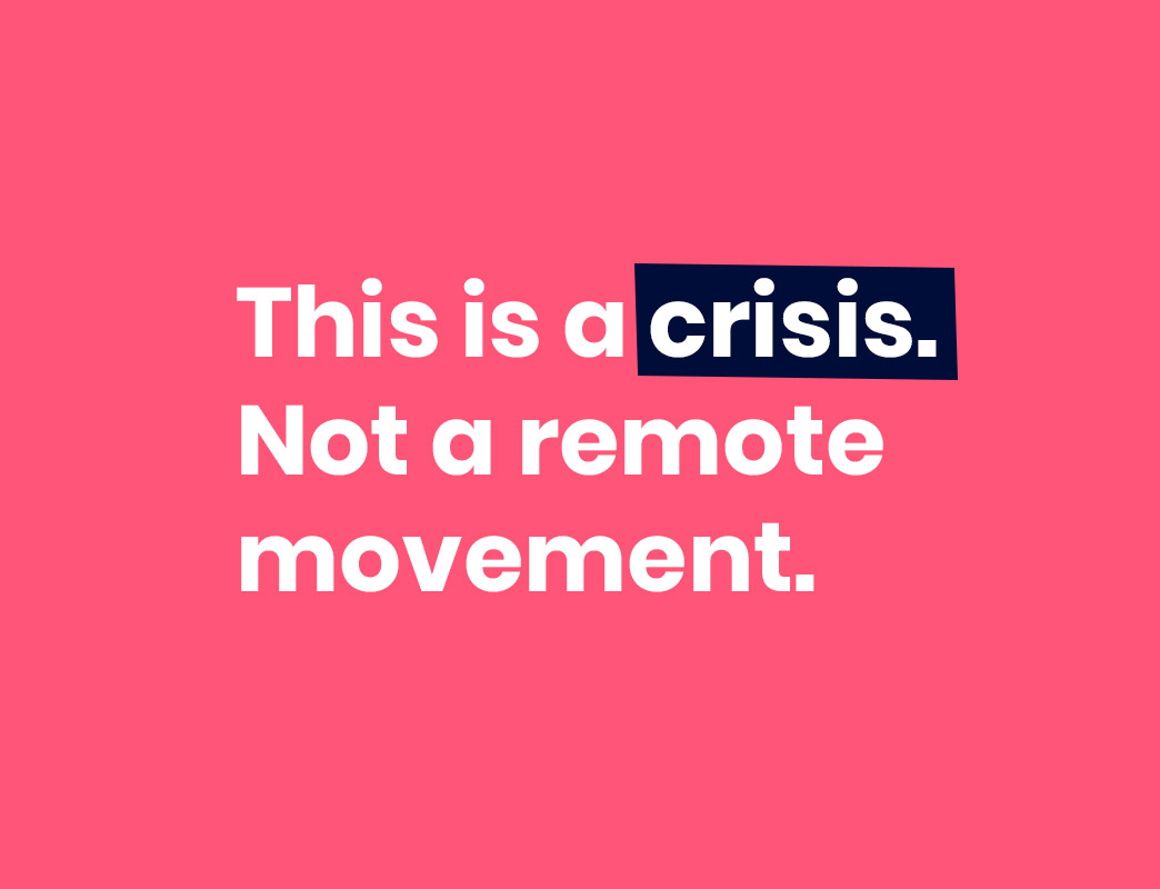 this is a crisis. not a remote movement.