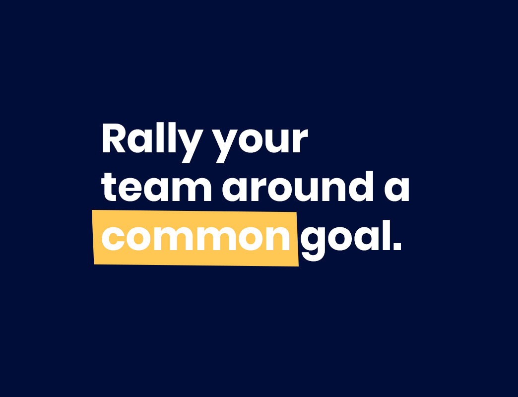 rally your team around a common goal