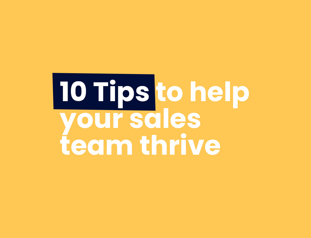 10 tips to help your sales team thrive