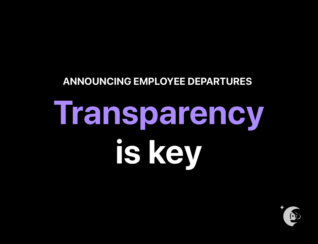 Employee departure announcement- Transparency is key