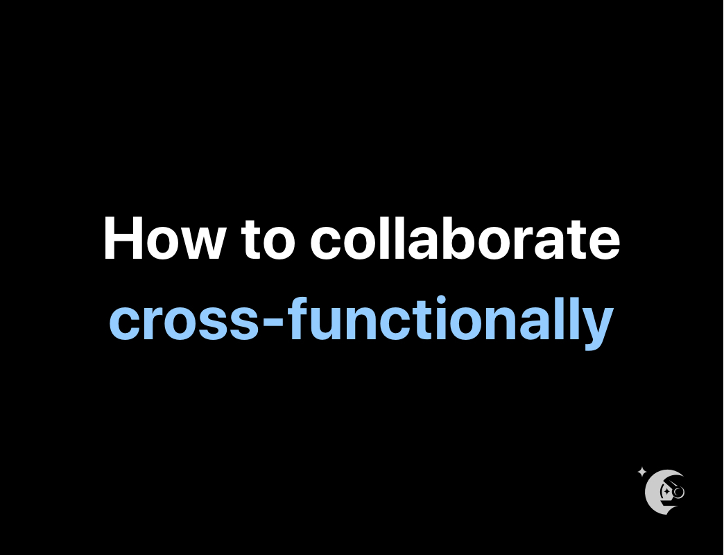 how to collaborate cross functionally
